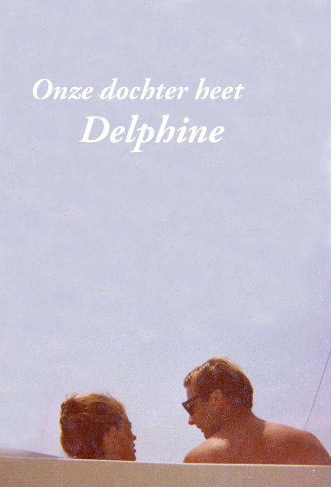 Onze dochter heet Delphine