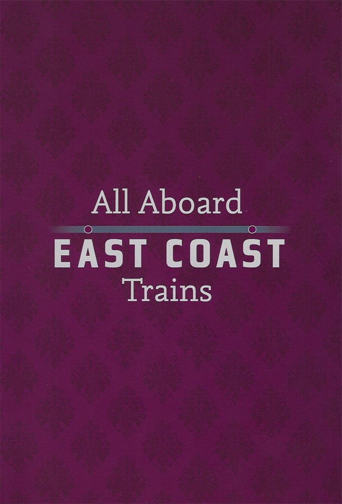 All Aboard: East Coast Trains