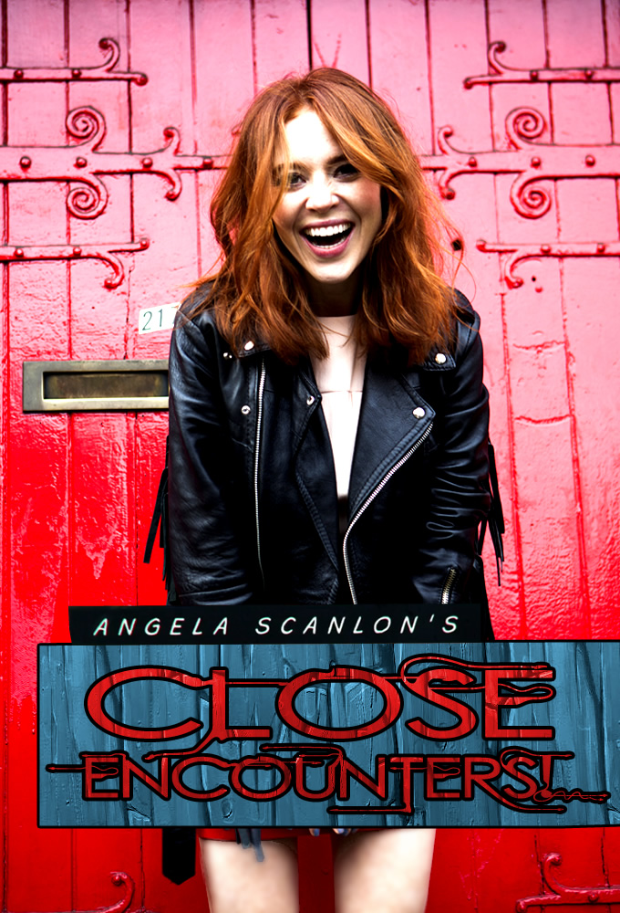 Angela Scanlon's Close Encounters