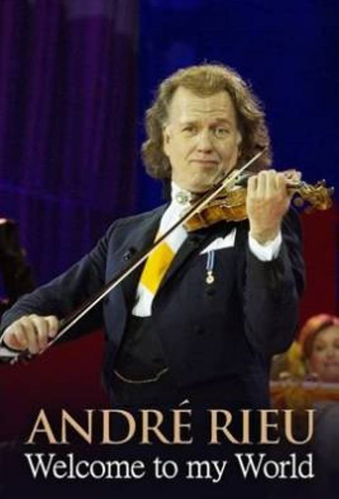André Rieu; Welcome to my world