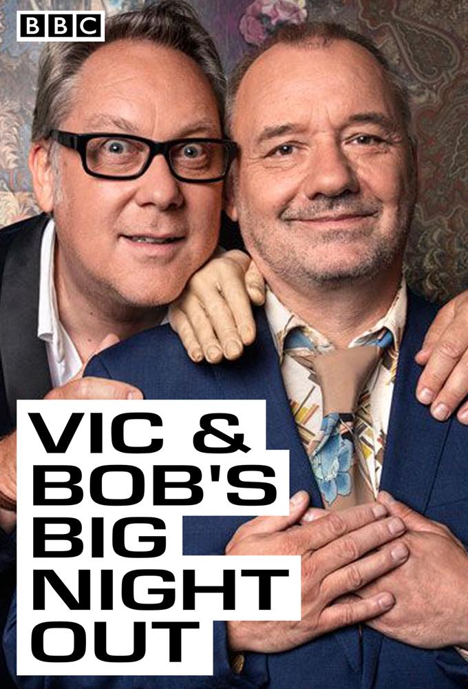 Vic & Bob's Big Night Out