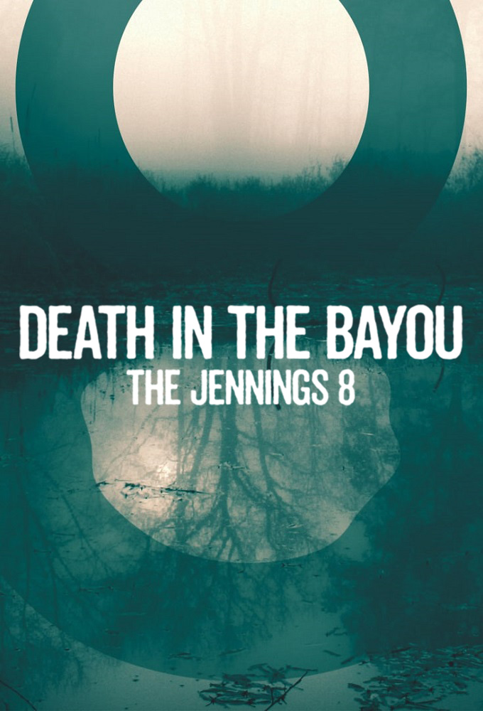 Death in the Bayou: The Jennings 8
