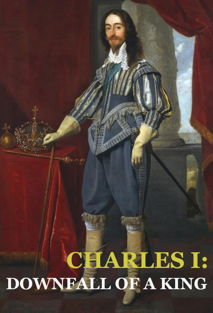 Charles I: Downfall of a King