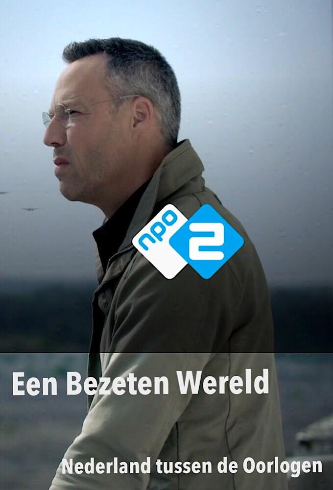 Een bezeten wereld: Nederland tussen de oorlogen