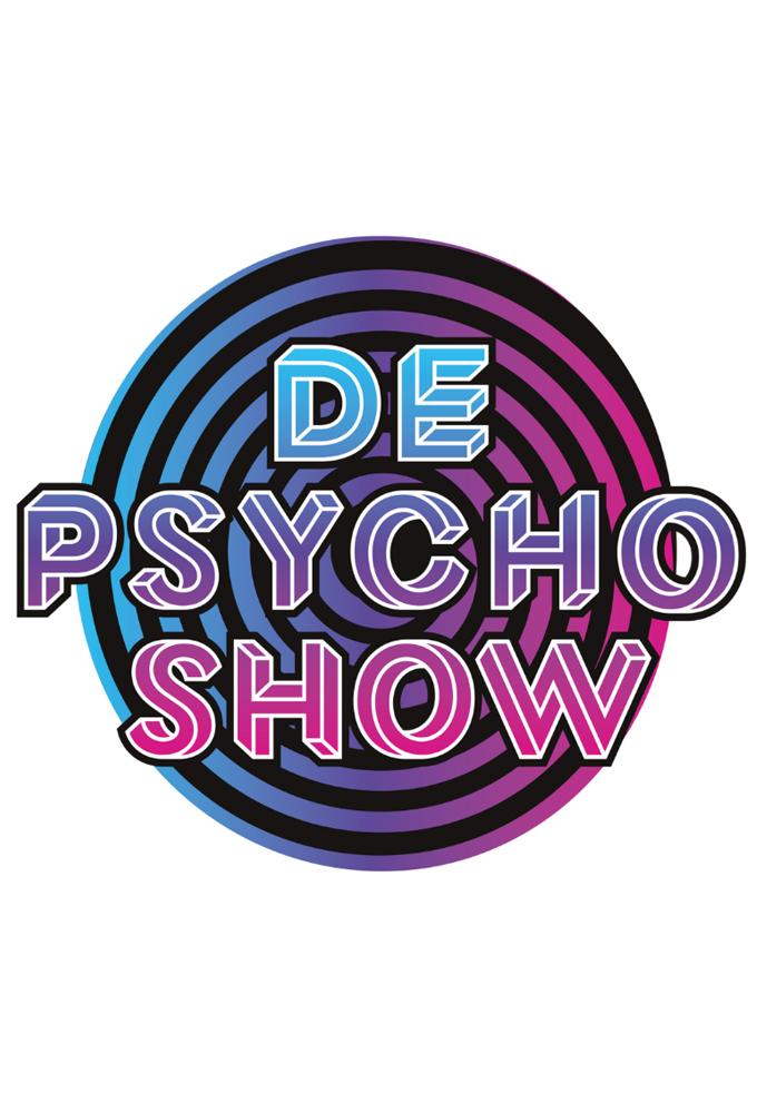 De Psycho Show