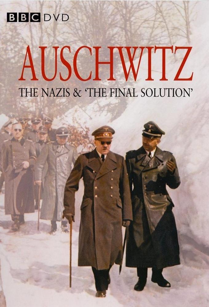 Auschwitz: The Nazis & The Final Solution