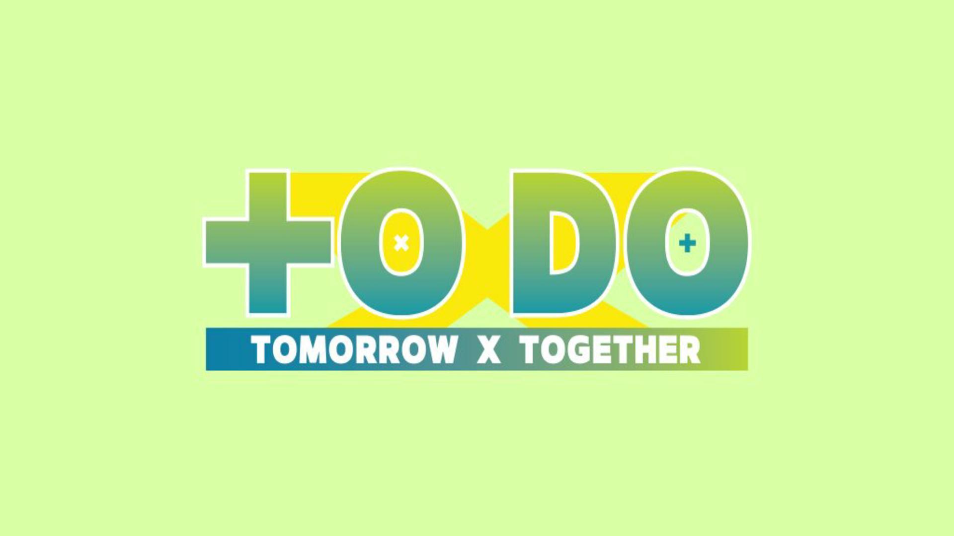 TO DO X TOMORROW X TOGETHER