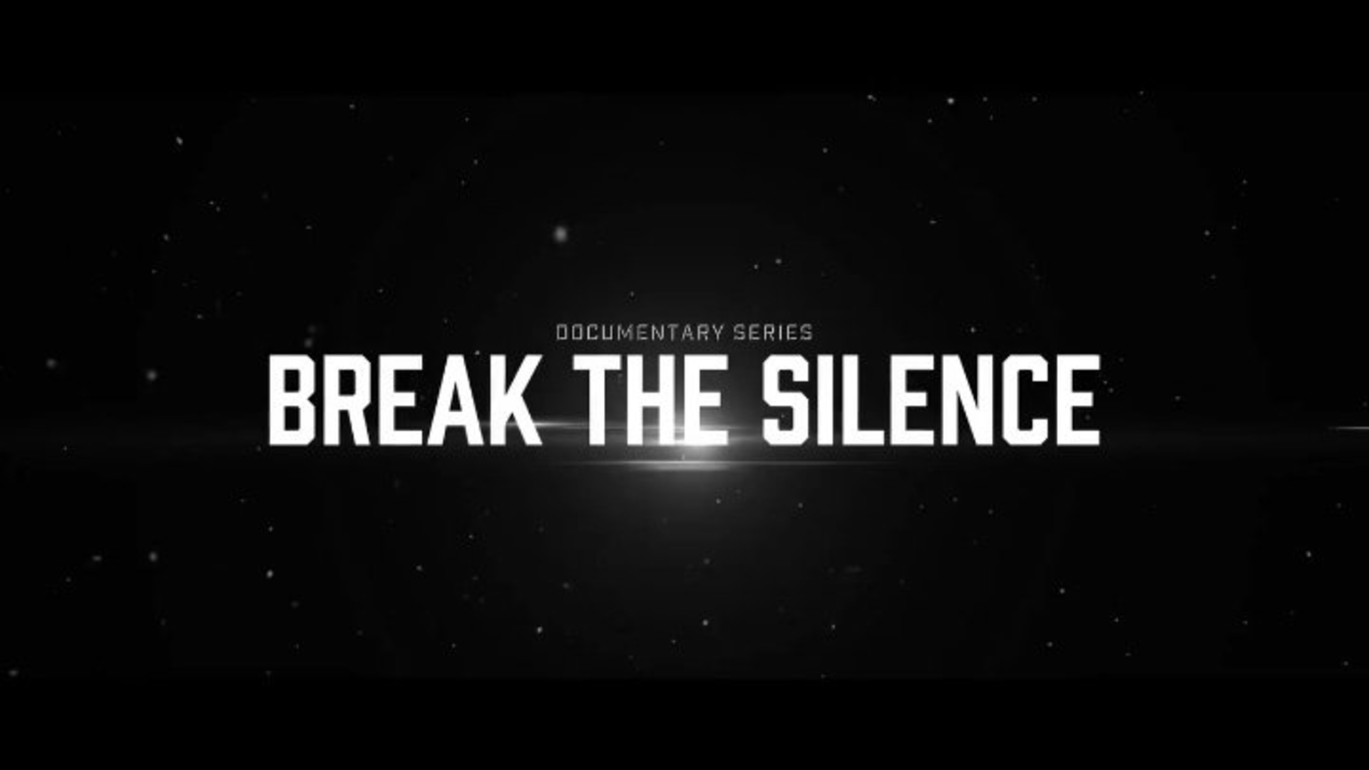 Break the Silence: Docu-Series