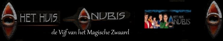 Het Huis Anubis en de Vijf van het Magische Zwaard